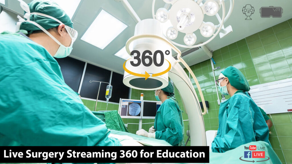 Live Surgery Streaming 360 for Education